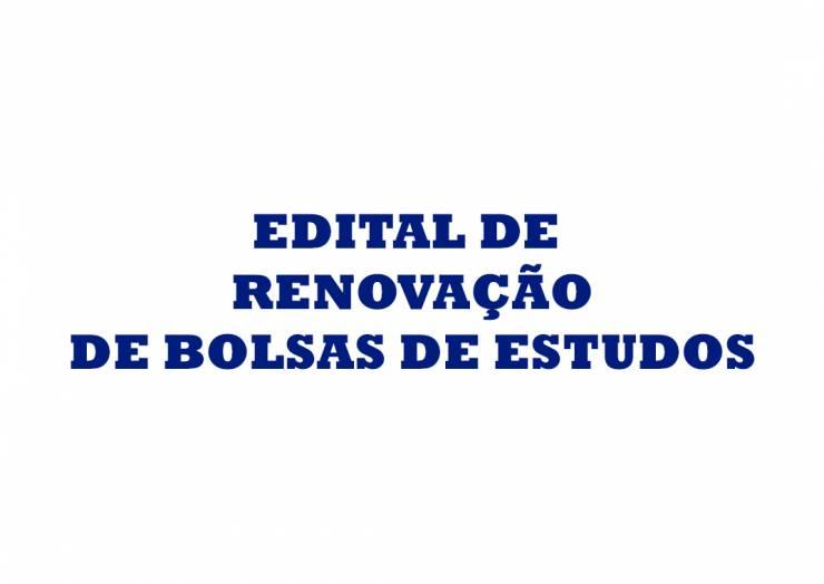 Edital de Renovação de Bolsas de Estudos